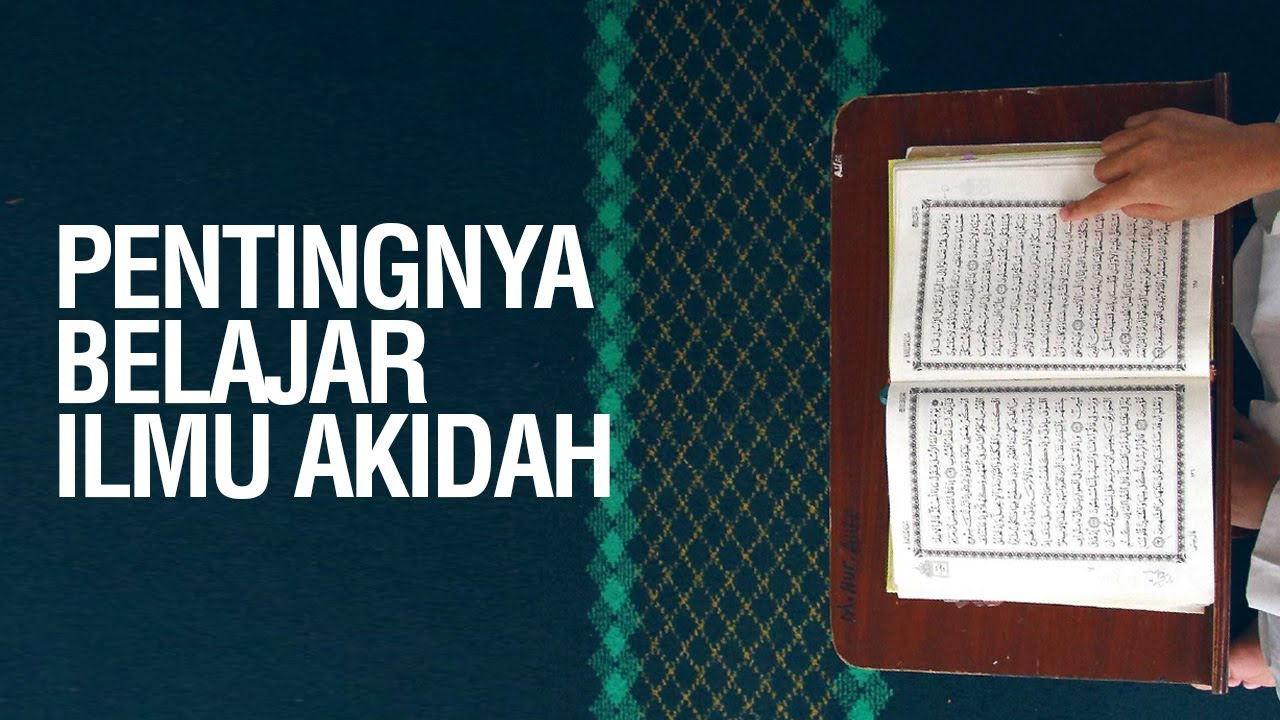 Pentingnya Belajar Ilmu Akidah - Ustadz Ahmad Zainuddin