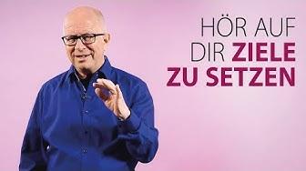 Robert Betz - Hör auf, dir Ziele zu setzen