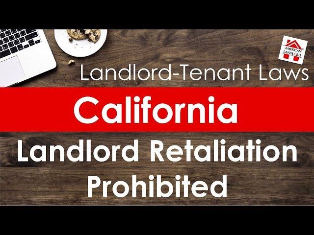 California Landlord Retaliation Against Tenant Prohibited | American Landlord