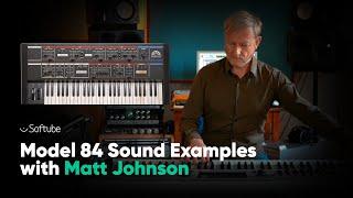 Model 84 Polyphonic Synthesizer – Sound Examples with Matt Johnson – Softube