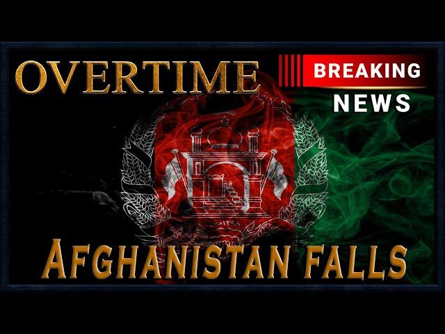 Overtime: Afghanistan has Fallen