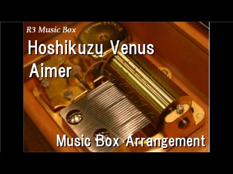 Hoshikuzu Venus/Aimer [Music Box]