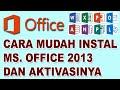 Cara Instal Microsoft Office 2013 Dan Cara Aktivasi