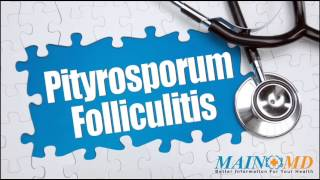 Pityrosporum Folliculitis ¦ Treatment and Symptoms