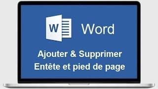 Ajouter et supprimer Entête et pied de page sur Word
