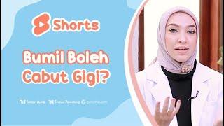 Boleh Enggak Sih Bumil Cabut Gigi? #shorts
