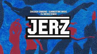 Childish Gambino - Summertime Magic (DJ Merks Remix)