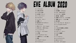 Eve人気曲 メドレー - Eveベストソングフルアルバム - Top 20 Best Songs of Eve - Best Hits of Eve Full Album 2020