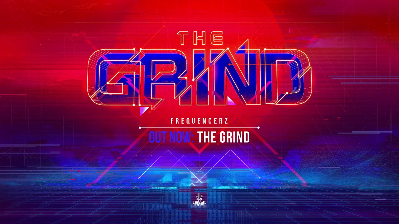 Frequencerz - The Grind (OUT SOON)