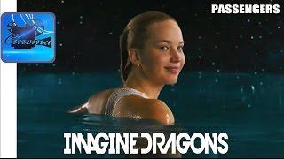 ПАССАЖИРЫ [2016] Музыкальное Видео - IMAGINE DRAGONS «Levitate»