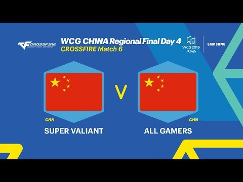 WCG 2019 Xi'an, Chinese Final Day4 - Crossfire, 6R, SUPER VALIANT vs ALL  GAMERS (ENG)
