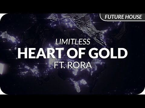 Limitless - Heart Of Gold ft. RORA
