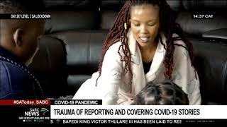 COVID-19 Pandemic |  Media workers' trauma of reporting and covering the pandemic