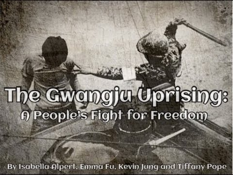 National History Day 2018 - The Gwangju Uprising: A People's Fight For Freedom