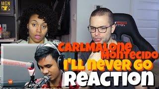 Carlmalone Montecido - I'll Never Go (Nexxus) Reaction