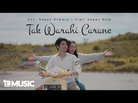 HAPPY ASMARA – TAK WARAHI CARANE