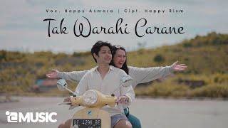 Download HAPPY ASMARA - TAK WARAHI CARANE (Official Music Video)
