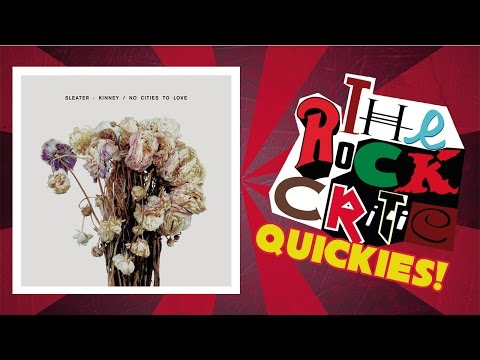 QUICKIES!: Sleater-Kinney -