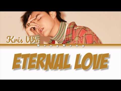 Kris Wu – Eternal Love (贰叁) Chinese/Pinyin Lyrics