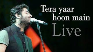 Tera yaar hoon Main Arijit Singh Live ❤ Mumbai | 24 march 2018 HD