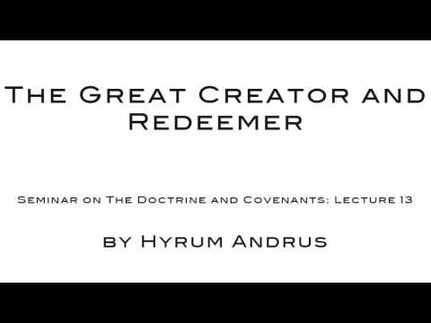 The Great Creator and Redeemer   The Doctrine & Covenants Le