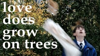 Love Does Grow on Trees    [short film]