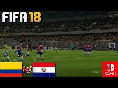 FIFA 18 (Nintendo Switch) - Gameplay: COLOMBIA vs PARAGUAY