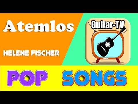 Atemlos - Helene Fischer, Cover • Lyrics•Chords•Tutorial•Gitarre lernen