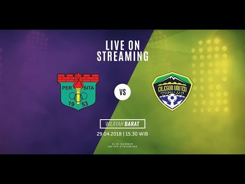 [LIVE STREAMING] PERSITA TANGERANG VS CILEGON UNITED FC