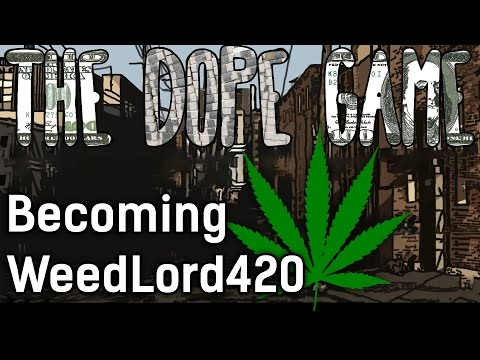 The Dope Game First Look   Becoming WeedLord420   #2