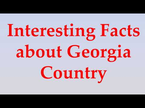 Interesting Facts about Georgia Country