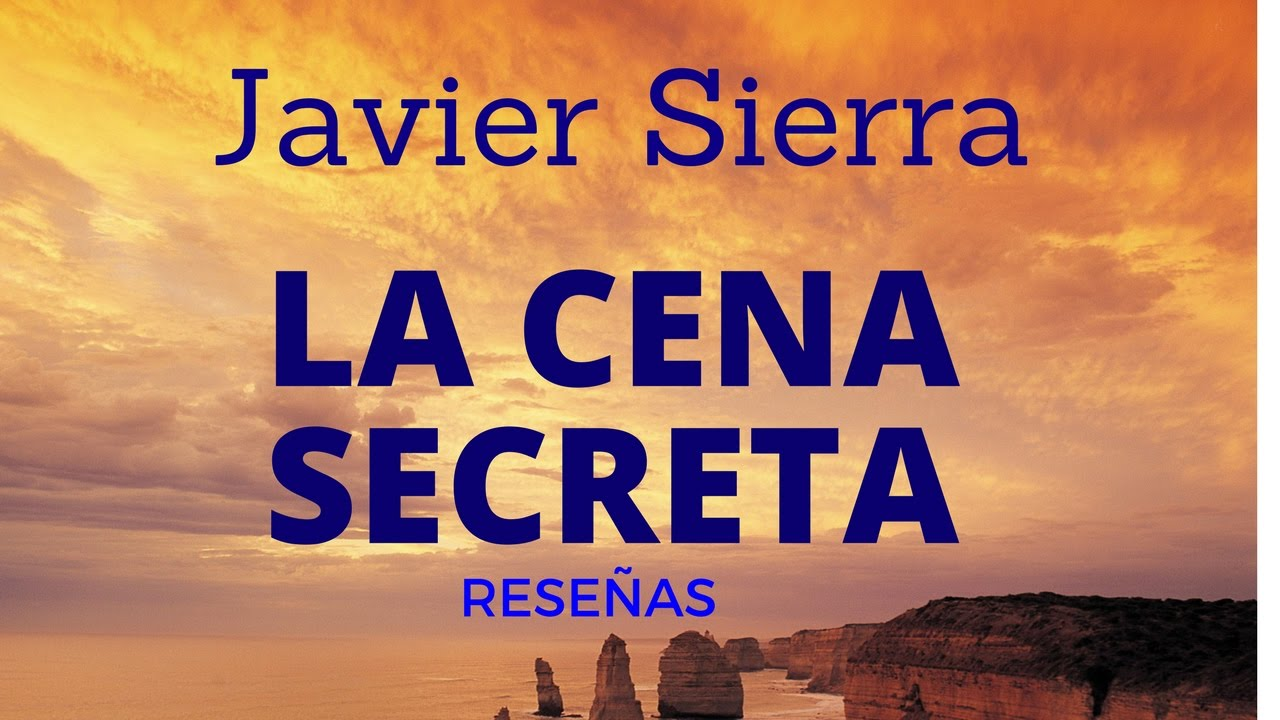 Javier Sierra La Cena Secreta Youtube