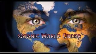 Satanic  World Order-  End Of Days- Worlds soon end and coming of Gods promise