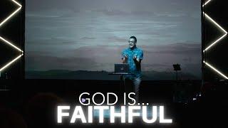 GOD IS...FAITHFUL