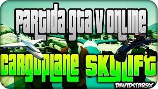 GTA V ONLINE | Truco GTA Olilne Skylift, Cargo Plane, HVY Cutter-Davidstar9x