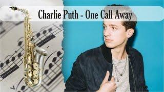 Video Partitura Charlie Puth - One Call Away Saxofón Alto download MP3, 3GP, MP4, WEBM, AVI, FLV Agustus 2018