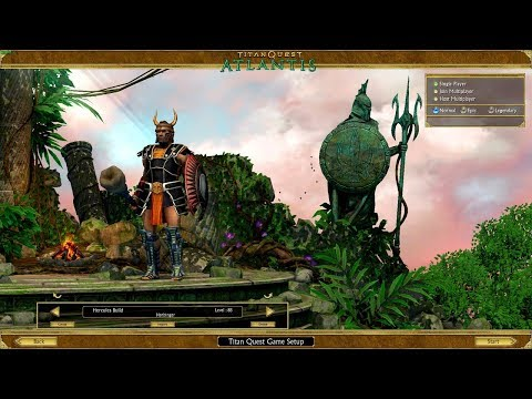 Titan Quest ATLANTIS NEW EXPANSION FULL PLAYTHROUGH RELEASED!!!