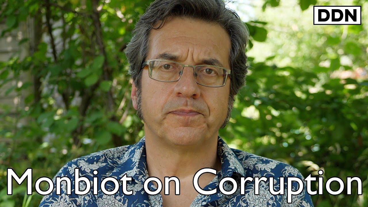 George Monbiot on Tory Corruption