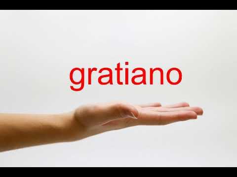 How to Pronounce gratiano - American English