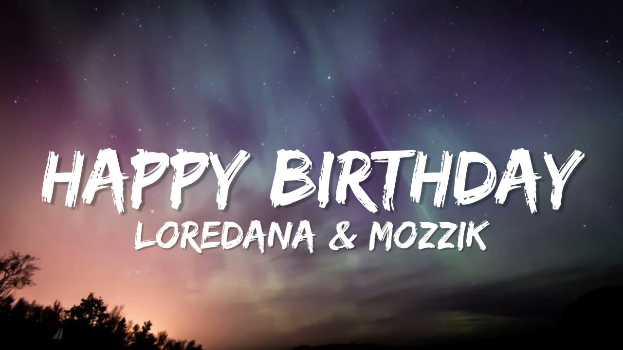 Loredana & Mozzik - Happy Birthday (Lyrics)