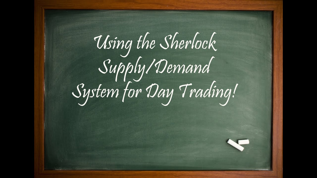 Using the Sherlock Supply/Demand system for Day Trading!