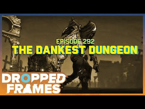 The Dankest of Dungeons Two  Dropped Frames Episode 292
