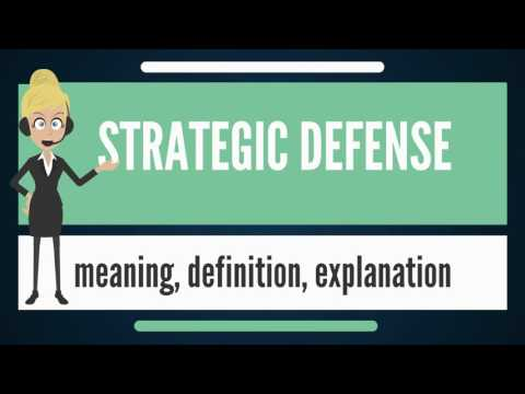 What is STRATEGIC DEFENSE? What does STRATEGIC DEFENSE mean? STRATEGIC DEFENSE meaning