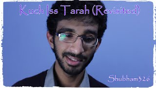 Kuch Iss Tarah (Revisited) | Cover By Shubham