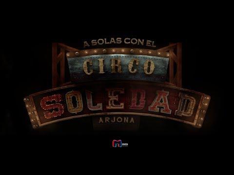"""""""A Solas Con El Circo Soledad"""" - En Exclusiva"""