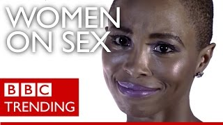 'Women on Sex' - African women talk frankly on YouTube series  - BBC Trending