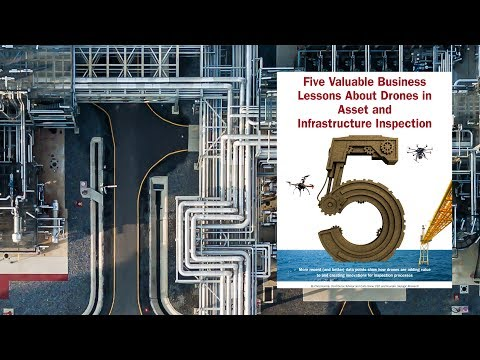 5 Valuable Lessons Learned About Drones in Asset and Infrastructure Inspection