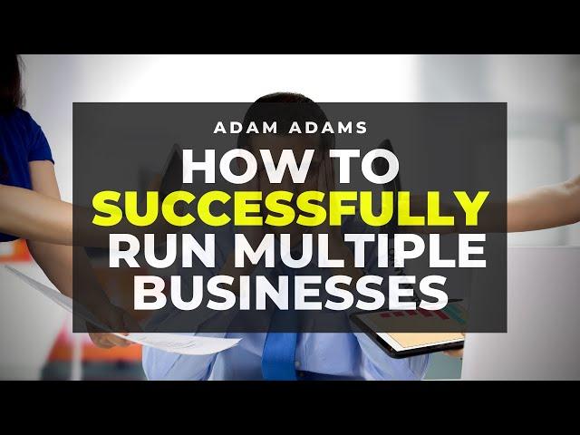 SuccessfullyRunning Multiple Businesses