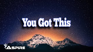You Got This (lyrics) ~ Love & The Outcome
