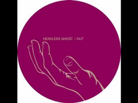 Headless Ghost - Out (Clone)